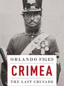 Crimea: The Last Crusade, by Orlando Figes