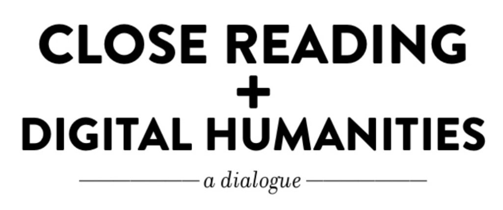 Close Reading and Digital Humanities: a dialogue