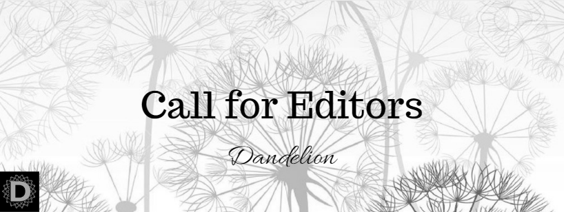 Dandelion Journal – Call for Editors for 2018-19