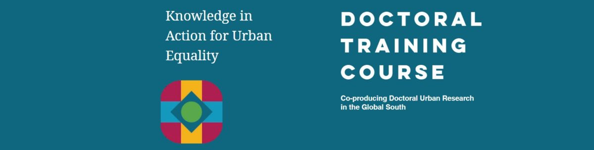 Co-producing Doctoral Urban Research in the Global South – New doctoral training course