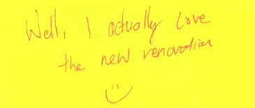"Yellow post it note reads, ""Well, I actually love the new renovation."" Smiley face."