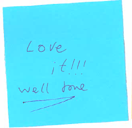 "A blue post it note saying, ""Love it!!! Well done."""