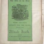 The Bible for the Blind. Home Teaching Society for the Blind, (Moon's Type). Minute Book (London, 1877). Minute book.